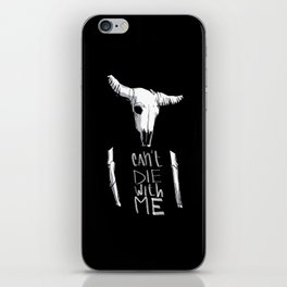 Can't Die With Me iPhone Skin