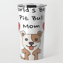 World's Best Pit Bull Mom   Cute Dog Mother Design Travel Mug