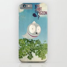 WHO SHOT THE PIGEON? iPhone 6s Slim Case