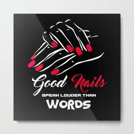Good Nails Speak Words Nails Manicure Metal Print