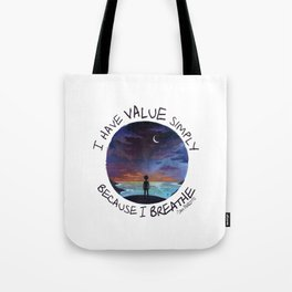 I have value simply because I breathe Tote Bag