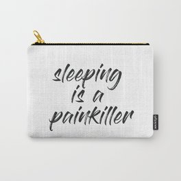sleeping is a painkiller Carry-All Pouch