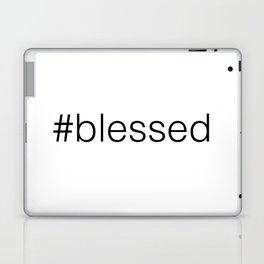 #blessed Laptop & iPad Skin
