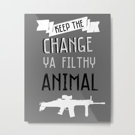 keep the change you filthy animal.. funny home alone christmas quote Metal Print
