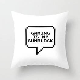 Gaming is my sunblock Throw Pillow