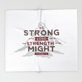 Be Strong in the Lord Throw Blanket