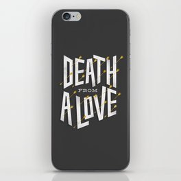 Death from a love iPhone Skin