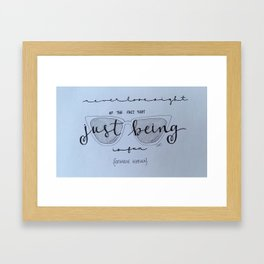 Just Being Framed Art Print