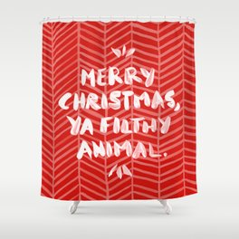 Merry Christmas, Ya Filthy Animal – Red Shower Curtain