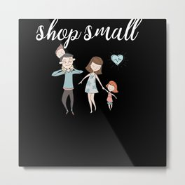Shop Small Support Local Businesses Metal Print