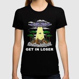 Alien Abduction Get In Loser UFO T-shirt