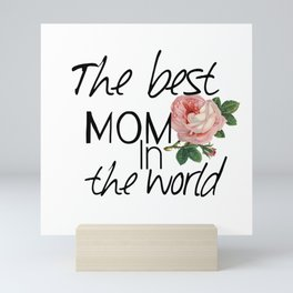 Happy mother's  day .The best mom in the world. Mini Art Print