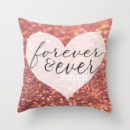 Forever And Ever Amen. Throw Pillow