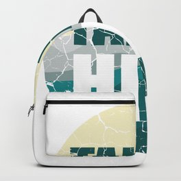 Take A Hike Hiker And Nature Enthusiast Gift Backpack