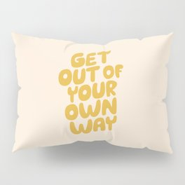 GET OUT OF YOUR OWN WAY motivational typography inspirational quote in vintage yellow Pillow Sham