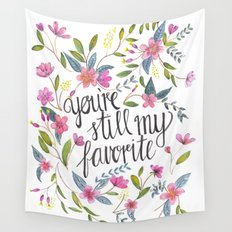 You're still my favorite Wall Tapestry
