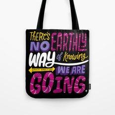No Earthly Way... Tote Bag