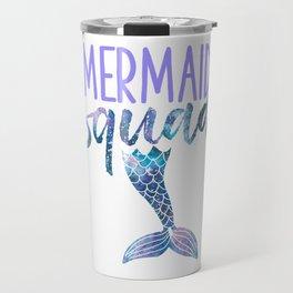 Mermaid Squad Cute Funny Birthday Bridal Bachelorette Party Travel Mug