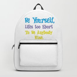 Always Be Yourself Unless You Can Be A Unicorn Backpack