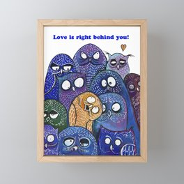 Love is right behind you! Framed Mini Art Print