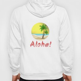 Aloha Hawaii Summer Vibes Cool Holiday Outfits and Home Decor Designs Hoody