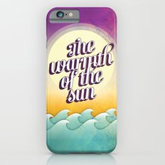 The Warmth of the Sun Slim Case iPhone 6s