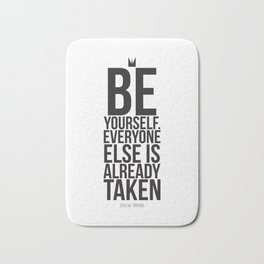 Be yourself, everyone else is already taken Bath Mat