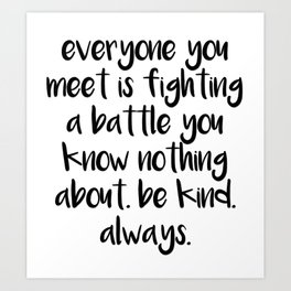 SKAM - Everyone you meet is fighting a battle you know nothing about Art Print