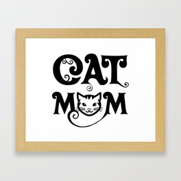 cat mom - Funny Cat Saying Framed Art Print