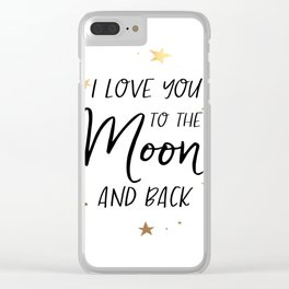 I love you to the moon and back digital print - wall art - printable quotes Clear iPhone Case