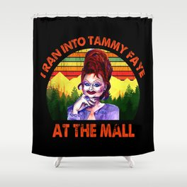 I Ran Into Tammy Faye At The Mall Vintage Shower Curtain