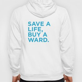 Save a life, buy a ward.  Hoody