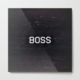 BOSS Metal Print