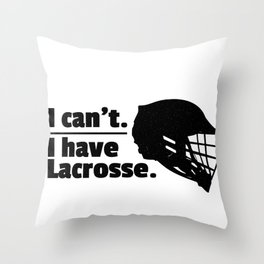 Lacrosse Can't Have Lacrosse Busy LAX Sport G.O.A.T Lacrosse Player Lacrosse Game ReLAX Steeze Throw Pillow