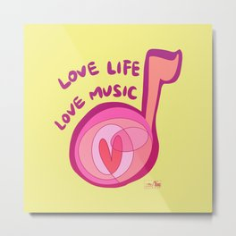 Love Life Love Music Metal Print
