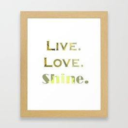 Live.Love.Shine. Framed Art Print