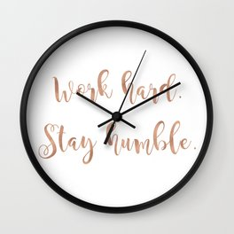 Work hard. Stay humble. Rose gold quote Wall Clock