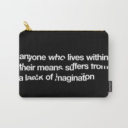 Lack of Imagination Carry-All Pouch