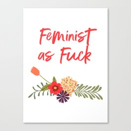 Feminist as Fuck (Uncensored Version) Canvas Print