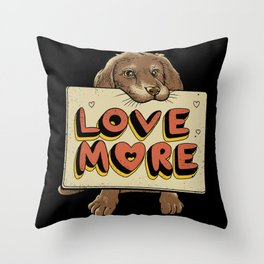 Love More Throw Pillow