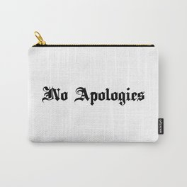 No Apologies Carry-All Pouch