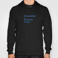 5% creativity + 95% work = design Hoody