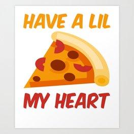 Pizza My Heart Funny Pizza Pun Print Art Print