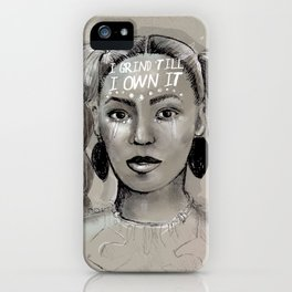 I Grind 'Till I Own It. iPhone Case