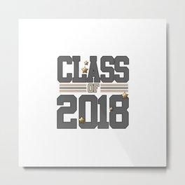 class of 2018 graduation grade senior 2018 new student love art gold hot Metal Print
