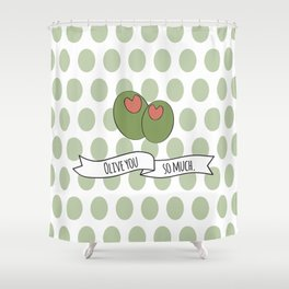 Olive You So Much. Shower Curtain