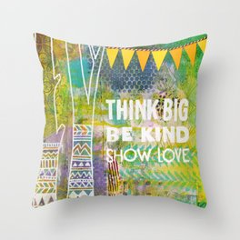 Think Big Be Kind Show Love Throw Pillow