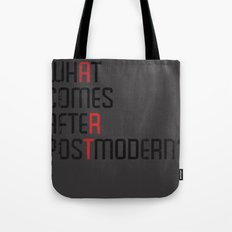 What Comes After Postmodern? Tote Bag