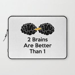2 Brains Are Better Than 1 Laptop Sleeve