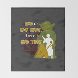 Do or Do Not, There is no Try Throw Blanket